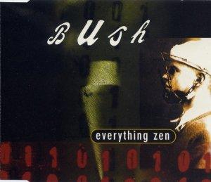 BushEverythingZen
